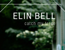 "ELIN BELL ""catch my trace"""